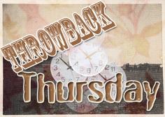 Throwback Thursday 3